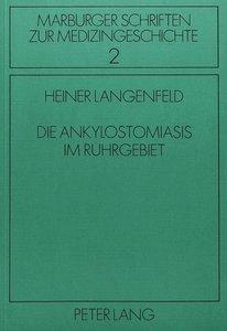 Die Ankylostomiasis im Ruhrgebiet