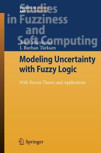 Modeling Uncertainty with Fuzzy Logic