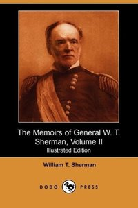 The Memoirs of General W. T. Sherman, Volume II (Illustrated Edi