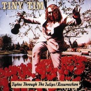 Tiptoe Through The Tulips/Resurrection