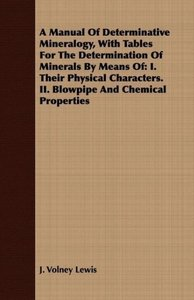A Manual Of Determinative Mineralogy, With Tables For The Determ