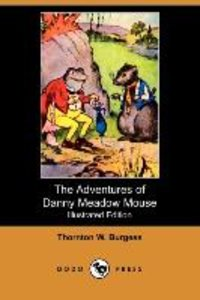 The Adventures of Danny Meadow Mouse (Illustrated Edition) (Dodo