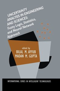 Uncertainty Analysis in Engineering and Sciences: Fuzzy Logic, S