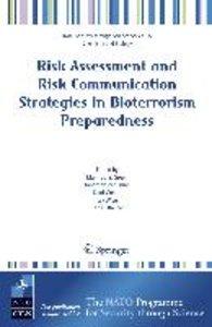 Risk Assessment and Risk Communication Strategies in Bioterroris