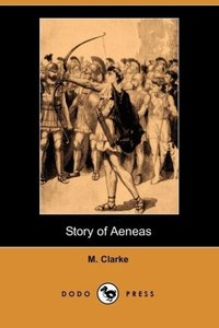 Story of Aeneas (Dodo Press)