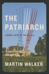 The Patriarch: A Bruno, Chief of Police Novel