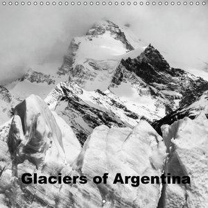 Glaciers of Argentina (Wall Calendar 2015 300 × 300 mm Square)