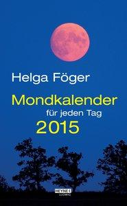 Mondkalender für jeden Tag 2015 Tages-Abreißkalender