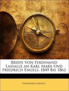 Briefe Von Ferdinand Lassalle an Karl Marx Und Friedrich Engels,