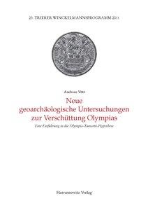 Neue geoarchäologische Untersuchungen zur Verschüttung Olympias