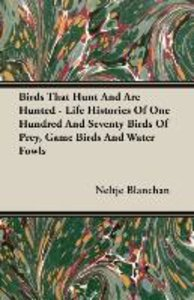 Birds That Hunt And Are Hunted - Life Histories Of One Hundred A