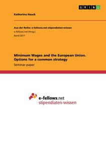 Minimum Wages and the European Union. Options for a common strat