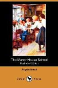 The Manor House School (Illustrated Edition) (Dodo Press)