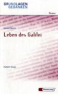 Das Leben des Galilei. Grundlagen und Gedanken