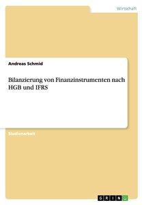 Bilanzierung von Finanzinstrumenten nach HGB und IFRS