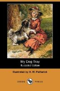 My Dog Tray (Illustrated Edition) (Dodo Press)