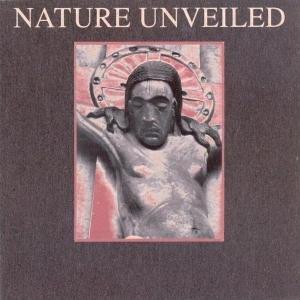 """Nature Unveiled (LP+7"""")"""