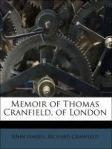 Memoir of Thomas Cranfield, of London