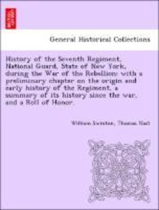 History of the Seventh Regiment, National Guard, State of New Yo