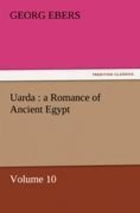 Uarda : a Romance of Ancient Egypt - Volume 10