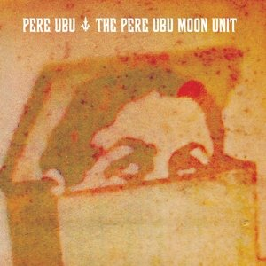 The Pere Ubu Moon Unit