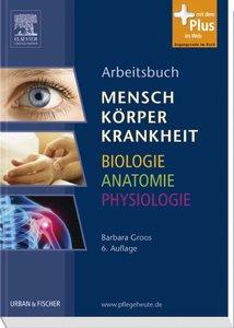 Arbeitsbuch zu Mensch Körper Krankheit & Biologie Anatomie Physi