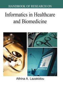 Handbook of Research on Informatics in Healthcare and Biomedicin