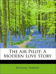 The Air Pilot; A Modern Love Story