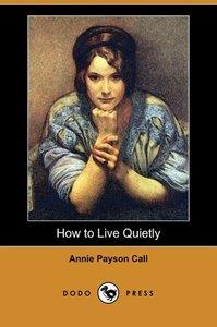 How to Live Quietly (Dodo Press)