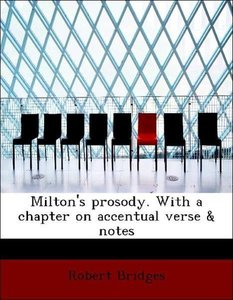 Milton's prosody. With a chapter on accentual verse & notes