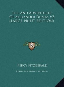 Life And Adventures Of Alexander Dumas V2 (LARGE PRINT EDITION)