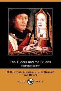 The Tudors and the Stuarts (Illustrated Edition) (Dodo Press)