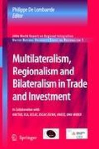 Multilateralism, Regionalism and Bilateralism in Trade and Inves