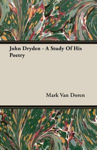 John Dryden - A Study Of His Poetry