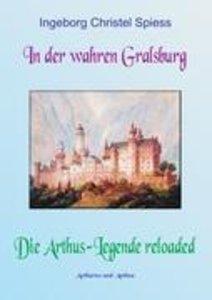 In der wahren Gralsburg - Die Arthus-Legende reloaded