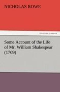 Some Account of the Life of Mr. William Shakespear (1709)
