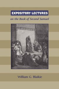 EXPOSITORY LECTURES ON THE BOOK OF SECOND SAMUEL