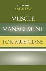 Muscle Management for Musicians