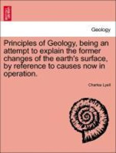 Principles of Geology, being an attempt to explain the former ch