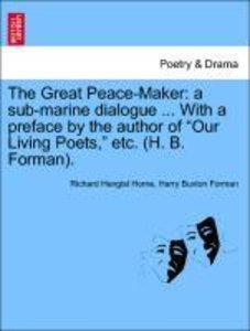 The Great Peace-Maker: a sub-marine dialogue ... With a preface