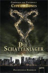 City of Bones. Die Schattenjäger. Das offizielle Handbuch