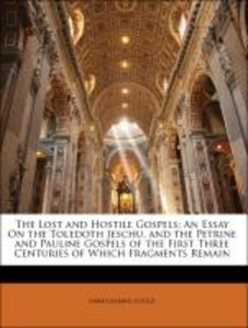 The Lost and Hostile Gospels: An Essay On the Toledoth Jeschu, a