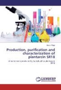 Production, purification and characterization of plantarcin SR18