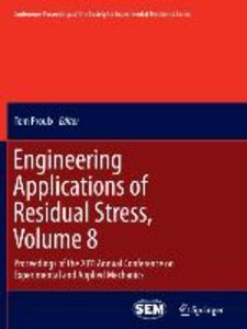 Engineering Applications of Residual Stress, Volume 8
