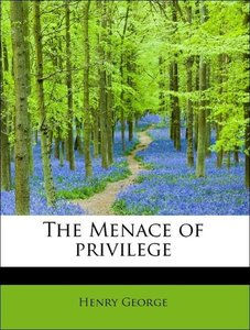 The Menace of privilege