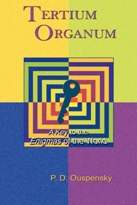 Tertium Organum: A Key to the Enigmas of the World