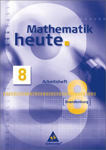 Mathematik heute 8. Arbeitsheft. Brandenburg
