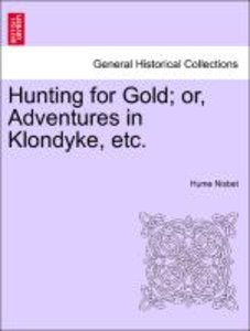 Hunting for Gold; or, Adventures in Klondyke, etc.