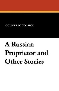 A Russian Proprietor and Other Stories