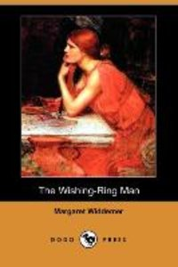 The Wishing-Ring Man (Dodo Press)